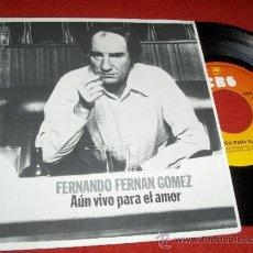 Discos de vinilo: FERNANDO FERNAN GOMEZ AUN VIVO PARA EL AMOR/ SI 7