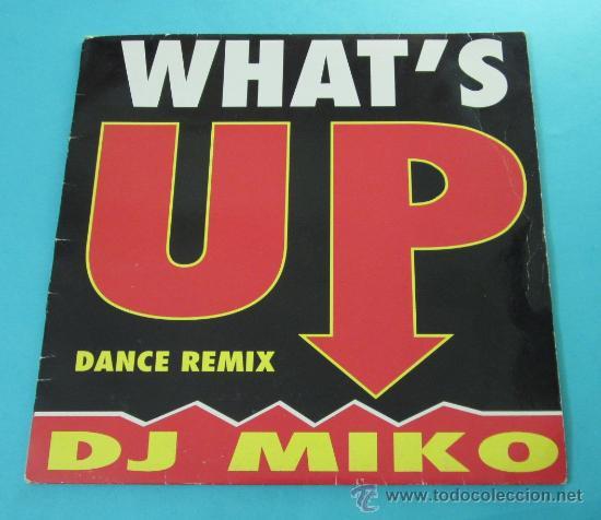 WHAT`S UP. DJ MIKO. DANCE REMIX (Música - Discos de Vinilo - EPs - Disco y Dance)