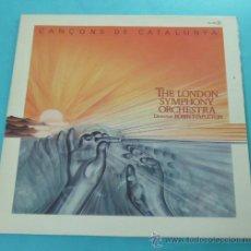 Discos de vinilo: CANÇONS DE CATALUNYA. THE LONDON SYMPHONY ORCHESTRA. DIRECTOR: ROBIN STAPLETON. Lote 31811779