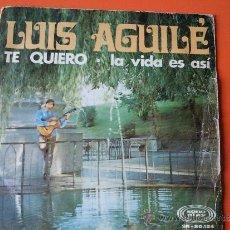Discos de vinilo: LUIS AGUILE 'TE QUIERO' VINILO DE 7' DEL AÑO 1968 SINGLE. Lote 31842541