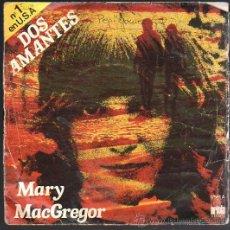 Discos de vinilo: SINGLE DE MARY MACGREGOR - DOS AMANTES. Lote 31874369