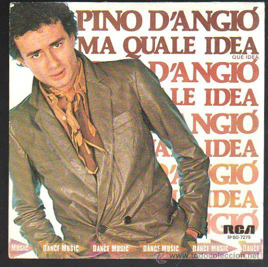 Single De Pino D Angio Ma Quale Idea Buy Vinyl Singles Other Music Styles At Todocoleccion 31874888