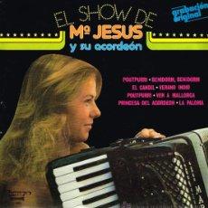 Discos de vinilo: MARÍA JESÚS Y SU ACORDEÓN - EL SHOW DE MARÍA JESÚS Y SU ACORDEÓN - LP 1978. Lote 31919864