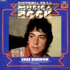 Discos de vinilo: ERIC BURDON - HISTORIA DE LA MUSICA ROCK Nº 14 -. Lote 31932085