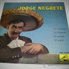 Discos de vinilo: JORGE NEGRETE LA VALENTINA / LA CHANCLA / EL PAGARE / EL ARREO (1959 EMI ESPAÑA) . Lote 31984128