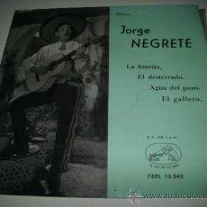 Discos de vinilo: JORGE NEGRETE LA BURRITA / EL DESTERRADO / AGUA DEL POZO / EL GALLERO (1959 EMI) . Lote 31984167