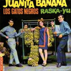 Discos de vinilo: LOS GATOS NEGROS - SINGLE VINILO 7'' - EDITADO EN ESPAÑA - JUANITA BANANA + RASKA YU - VERGARA 1966. Lote 31940104