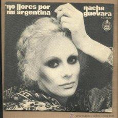 Discos de vinilo: NACHA GUEVARA. NO LLORES POR MI ARGENTINA. 45-1527 SN HISPAVOX. Lote 31985734