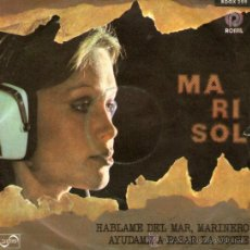 Discos de vinilo: MARISOL - SINGLE VINILO 7' - EDITADO EN PORTUGAL - HÁBLAME DEL MAR MARINERO + 1 - ROSSIL 1976. Lote 32008108