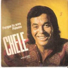Discos de vinilo: CHELE. PORQUE TU ERES. PÍDEME. DISCOS BELTER. 1973.. Lote 32029593