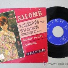 Discos de vinilo: SINGLE DE SALOMÉ - A ARANJUEZ PENSANT EN TU, ED. BELTER 1967. Lote 32044623