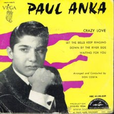 Discos de vinilo: PAUL ANKA - CRAZY LOVE / LET THE BELLS KEEP RINGING / DOWN BY THE RIVER SIDE - EP . Lote 32050400