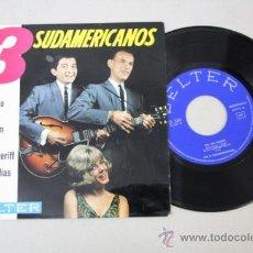 Discos de vinilo: SINGLE DE LOS 3 SUDAMERICANOS, EDITADO POR BELTER 1965. Lote 32052605