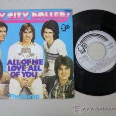 Discos de vinilo: SINGLE DE BAY CITY ROLLERS - ALL OF ME LOVE ALL OF YOU, EDITADO POR BELL RECORDS 1974. Lote 32059093