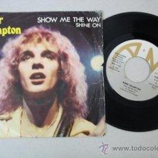 Discos de vinilo: SINGLE DE PETER FRAMPTON - SHOW ME THE WAY/ SHINE ON, EDITADO POR AM RECORDS 1976. Lote 32163973
