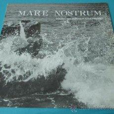 Discos de vinilo: GRUPO MARE NOSTRUM DIRIGIDO POR BERNARDO ADAM FERRERO. Lote 32135167