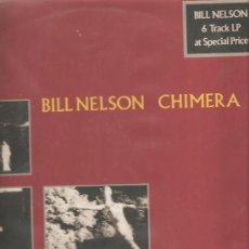 Discos de vinilo: LP (6 TRAKS) BILL NELSON - CHIMERA . Lote 32103491