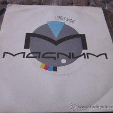 Discos de vinilo: MAGNUM - LONELY NIGHT - MADE IN SPAIN 1986.. Lote 32118978