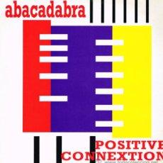 Discos de vinilo: POSITIVE CONNEXTION - ABACADABRA (2 VERSIONES) / SIM SALA BIM - MAXISINGLE 1994. Lote 32136224