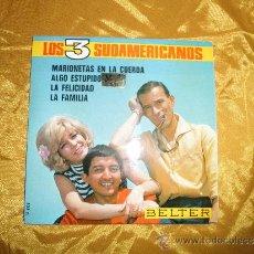 Discos de vinilo: LOS 3 SUDAMERICANOS. EP. MARIONETAS EN LA CUERDA / LA FELICIDAD. BELTER 1967. IMPECABLE. Lote 32147571