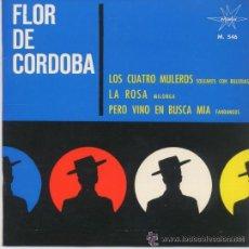 Discos de vinilo: FLOR DE CÓRDOBA - LOS CUATRO MULEROS. Lote 32149328