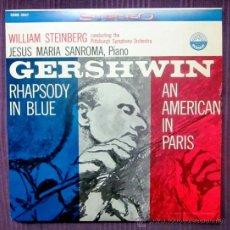 Discos de vinilo: GERSHWIN - STEINBERG, JESÚS M. SANROMA - RHAPSODY IN BLUE / AN AMERICAN IN PARIS - EDITADO EN USA. Lote 32184391