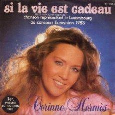 Discos de vinilo: CORINNE HERMES ··· SI LA VIE EST CADEAU / POUR UN JOUR DE TOI - (SINGLE 45 RPM). Lote 32187383