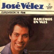 Discos de vinilo: JOSE VELEZ ··· BAILEMOS UN VALS / POR QUE TE FUISTE 'PA'? - (SINGLE 45 RPM). Lote 32187746