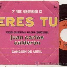Discos de vinilo: SINGLE 45 RPM / JUAN CARLOS CALDERON ( EUROVISION ) ERES TU // EDITADO POR CBS FRANCIA . Lote 32199746