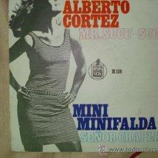 Discos de vinilo: ALBERTO CORTES , MINI MINIFALDA - SEÑOR CHAPLIN. Lote 32202371