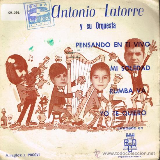 ANTONIO LATORRE - PENSANDO EN TI / MI SOLEDAD / RUMBA VA / YO TE QUIERO - EP 1971 - PROMO (Música - Discos de Vinilo - EPs - Solistas Españoles de los 70 a la actualidad)