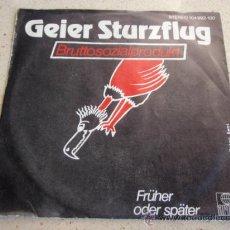 Discos de vinilo: GEIER STURZFLUG ( BRUTTOSOZIALPRODUKT - FRÜHER ODER SPÄTER ) 1982-GERMANY SINGLE45 ARIOLA. Lote 32220048