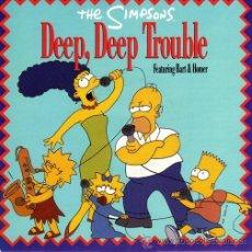Discos de vinilo: THE SIMPSONS ··· DEEP, DEEP TROUBLE (DANCE MIX) / DEEP, DEEP TROUBLE (LP MIX- (SINGLE 45 RPM) -NUEVO. Lote 32228143