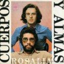 Discos de vinilo: CUERPOS Y ALMAS – ROSALÍA SINGLE 1975 CBS SPA. Lote 32231750