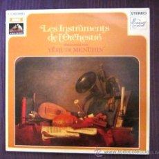Discos de vinilo: LES INSTRUMENTS DE L'ORCHESTRE PRÉSENTÉS PER YEHUDI MENUHIN - 1961 - ED. FRANCESA, EXCELENTE ESTADO . Lote 42442428