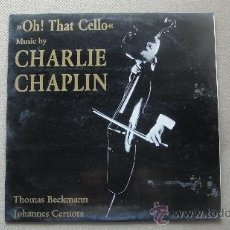 Discos de vinilo: CHARLIE CHAPLIN - OH! THAT CELLO. Lote 32245545
