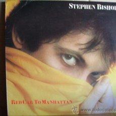 Discos de vinilo: STEPHEN BISHOP --- RED CAB TO MANHATTAN. Lote 32251678
