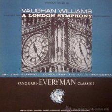 Discos de vinilo: VAUGHAN WILLIAMS - A LONDON SYMPHONY - JOHN BARBIROLLI - EDITADO EN USA - EXCELENTE ESTADO. Lote 32257947