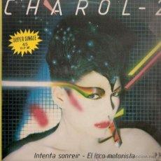 Discos de vinilo: CHAROL - INTENTO SONREIR / EL LOCO MOTORISTA (MAXI) BELTER 1982 - VG++/VG++. Lote 32261434