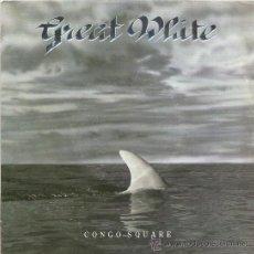 Discos de vinilo: GREAT WHITE - CONGO SQUARE / SOUTH BAY CITIES - SINGLE ALEMAN DE 1991. Lote 32290220