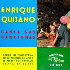 Discos de vinilo: EP ENRIQUE QUIJANO - AMOR EN PRIMAVERA- CINCO MINUTOS DE AMOR- EL MERENGUE CRIOLLO- CANTA SI SABES. Lote 32302223