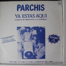Discos de vinilo: PARCHIS – YA ESTAS AQUÍ (MX) 1982 PROMO!!!!! (PROMOCION VISITA JUAN PABLO II). Lote 32304995