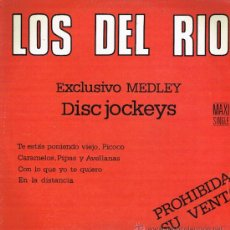 Discos de vinilo: LOS DEL RIO - EXCLUSIVO MEDLEY DISC JOCKEYS - MAXISINGLE 1986. Lote 32311502