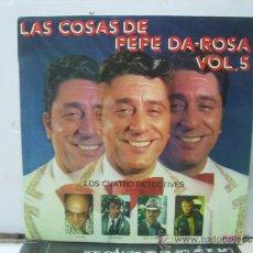Discos de vinilo: LAS COSAS DE PEPE DA ROSA VOL.5 - LOS CUATRO DETECTIVES - RCA 1976. Lote 32354689