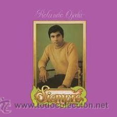 Discos de vinilo: ROLANDO OJEDA-SIEMPRE. Lote 32355873