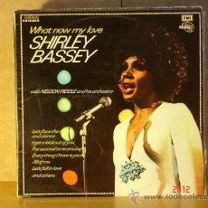 Discos de vinilo: SHIRLEY BASSEY - WHAT NOW MY LOVE - EMI-REGAL POP 1 J 046-05.451 - 1973 . Lote 32363278