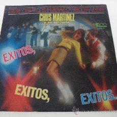 Discos de vinilo: CHUS MARTINEZ - EXITOS , EXITOS , EXTIOS 1967. Lote 32384764