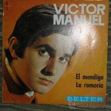 Discos de vinilo: VICTOR MANUEL - EL MENDIGO/LA ROMERIA - ORIGINAL ESPAÑOL BELTER 1969. Lote 32432700