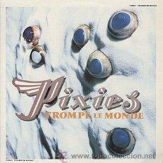Discos de vinilo: THE PIXIES - TROMPE LE MONDE - SONY MUSIC SPAIN - UN SOLO USO - MAGNIFICAMENTE CONSERVADO. Lote 32371290