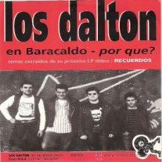 Discos de vinilo: LOS DALTON - EN BARACALDO / POR QUE? (45 RPM) BASATI DISKAT 1993 - EX/EX. Lote 32371981